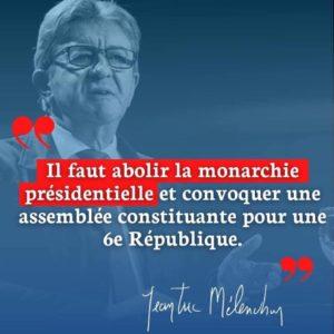 il faut abolir la monarchie présidentielle et convoquer une assemblée constituante pour une 6e république.